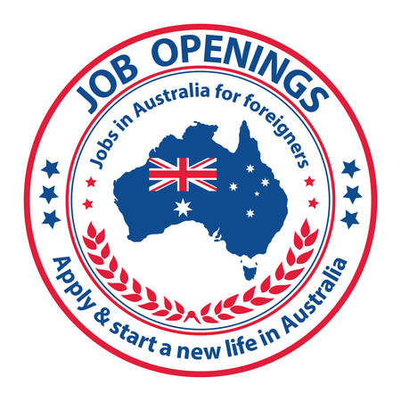 foreigners: Job openings, Apply and start a new life in Australia. Jobs in Australia for foreigners - grunge label  sticker  stamp. Suitable for recruitment companies  agencies. Illustration