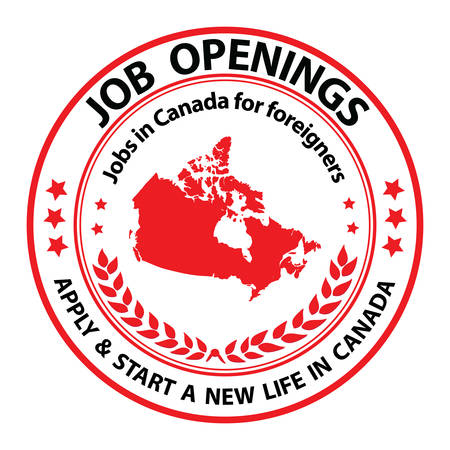 foreigners: Job openings, Apply and start a new life in Canada. Jobs in Canada for foreigners - grunge label  sticker  stamp with Canadian flag on the background. Suitable for recruitment companies  agencies. Illustration