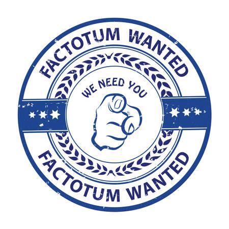 empleadas domesticas: Factotum quería. ¡Te necesitamos! - Grunge publicidad sello azul  etiqueta para los empleados  empresas que buscan contratar en este mercado de trabajo. Imprimir colores utilizados