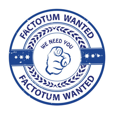 Factotum wanted. We need you! - advertising grunge blue stamp / sticker for employees / companies that are looking for hiring in this job market. Print colors used