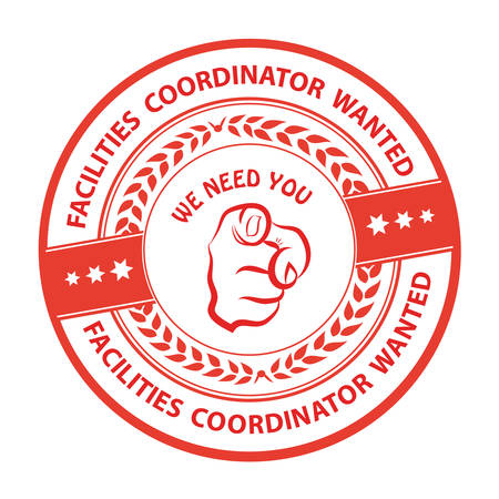 Facilities coordinator wanted. We need you! - advertising grunge blue stamp  sticker for employees  companies that are looking for hiring in this job market. Print colors used