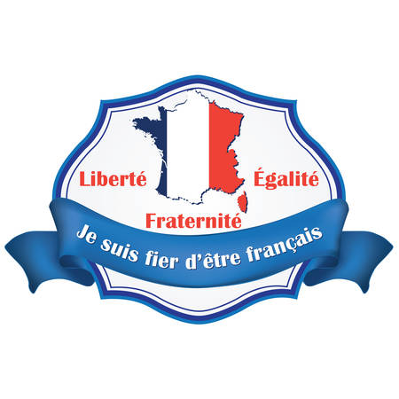 french culture: Proud to be French (Text translation: je suis fier dêtre français) ribbon with the national motto: liberty, equality, fraternity (French text: Liberté, égalité, fraternité).