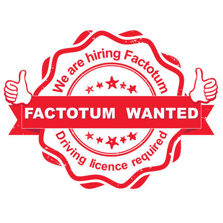 Factotum wanted. Driving licence required! - advertising grunge red stamp / sticker for employees / companies that are looking for hiring in this job market. Print colors used