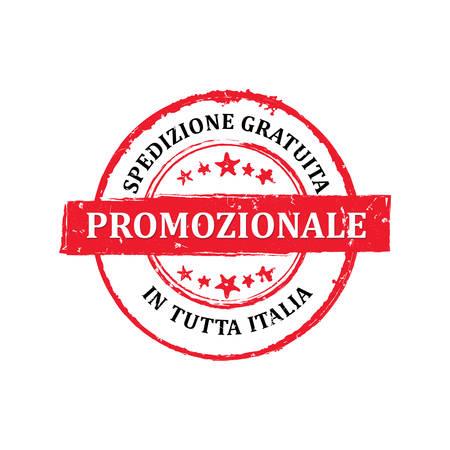 italia: Big Sales, Free shipping in Italy. (Italian language: Promozionale, Spedizione gratuita in tutta Italia) - grunge stamp  label, also for print. CMYK colors used.