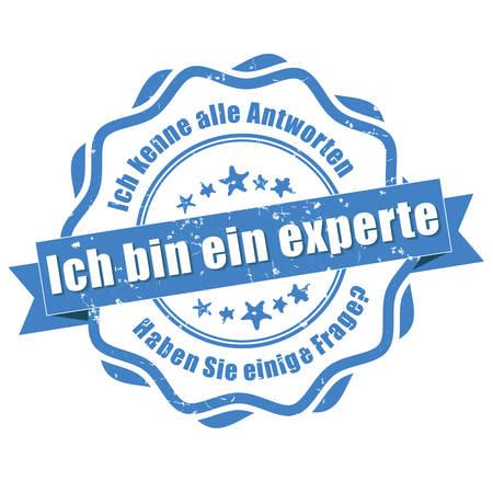 I'm an expert, I know all the answers. Do you have a question? (German language: Ich bin ein Experte, Ich kenne alle Antworten. Haben Sie einige Frage?) - grunge blue stamp