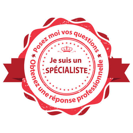 Im a specialist (expert). Ask me and youll get a professional answer - French language.  Grunge label  stamp for experts, in French language. Print colors (CMYK) used