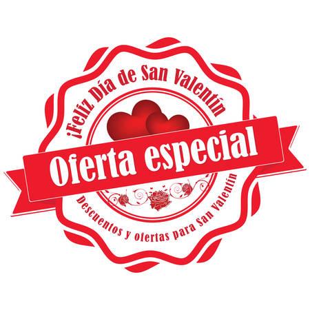 Special offer for Valentine's day. Discounts and offers for valentines day. Spanish:  Oferta especial,  Feliz día de San Valentin, Descuentos y ofertas para San Valentin. business retail stamp / label