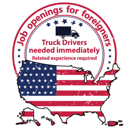 Truck Drivers needed Immediately - Job openings for foreigners in the United States - grunge business stamp / label with USA flag and map. Print colors used