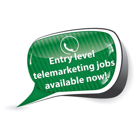 bubble level: Entry level telemarketing jobs available now! - Speech bubble for recruitment Purposes