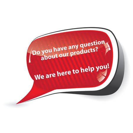 Customer support speechbubble for retailers: Do you have any question about our products? We are here to help you