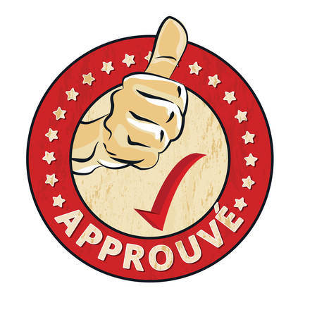 Approved French: approuve rubber stamp  label with thumbs up. Grunge design with dust scratches. Color is easily change. Print colors used Illustration