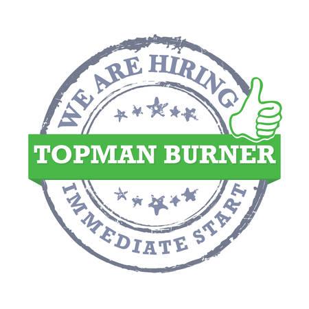 We are hiring topman burner. Label  sticker for print, designed for recruitment companies