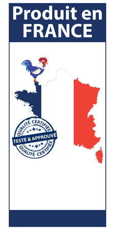 Sticker for print, designed for the French retail market. Text translation: Made in France. On the stamp: certified quality; tested and approved. Map of France and the Gallic Rooster included.