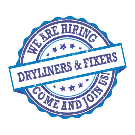We are hiring dryliners and fixers - come and join us! - blue stamp / label for print designed for recruitment agencies / human resources companies that are looking for construction / demolition / building workers