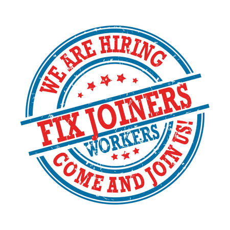 We are hiring fix joiners - red and blue stamp / label for print designed for recruitment agencies / human resources companies that are looking for construction / demolition / building workers