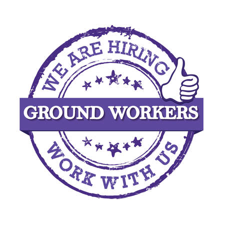 We are hiring ground workers - blue stamp / label for print designed for recruitment agencies / human resources companies that are looking for construction / demolition / building workers Illustration
