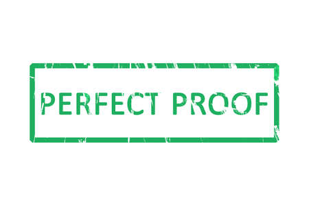 proof: An office stamp with the letters perfect proof