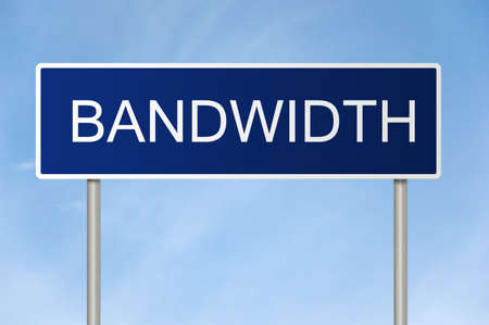 bandwidth: A blue road sign with white text saying Bandwidth