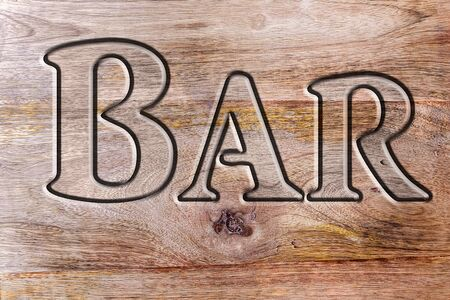 written: bar signboard written on wood