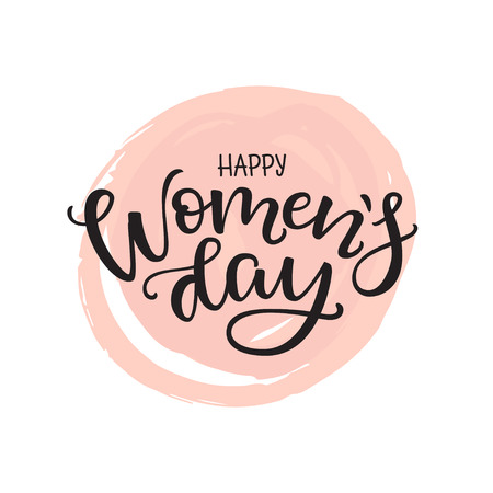 International Womens Day with brush pink background. 8 march greeting card. Vector illustration with hand lettering phrase. Vector Template for label, greeting post card and decoration for banner.