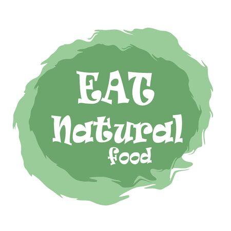 Eat natural food food green labels. Vector vintage illustration on circle sticker. Stok Fotoğraf - 133414643