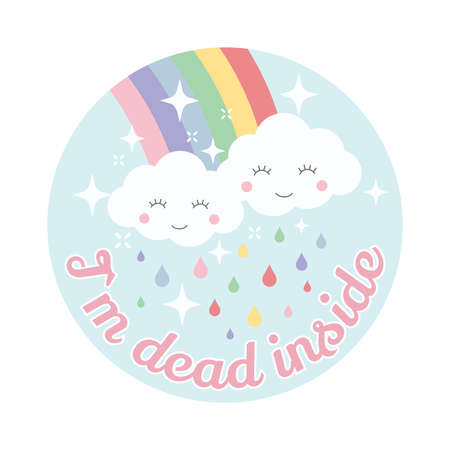 Cloud and rainbow cute vector design. Cartoon, kawaii style, cloud and rainbow, colorful t-shirt template with I`m dead inside slogan. Иллюстрация