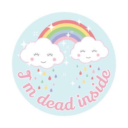 Cloud and rainbow cute vector design. Cartoon, kawaii style, cloud and rainbow, colorful t-shirt template with I`m dead inside slogan. Ilustração