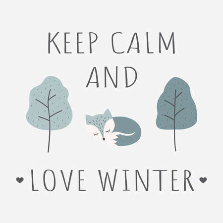 Arctic fox with keep calm and love winter slogan. T-shirt colorful template with cute sleeping fox cartoon character, text and trees in blue.