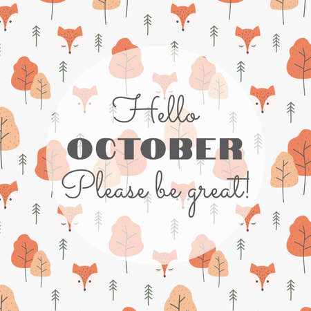 Hello october slogan with colorful pattern. Text lettering with foxes and trees background, autumn colors vector.