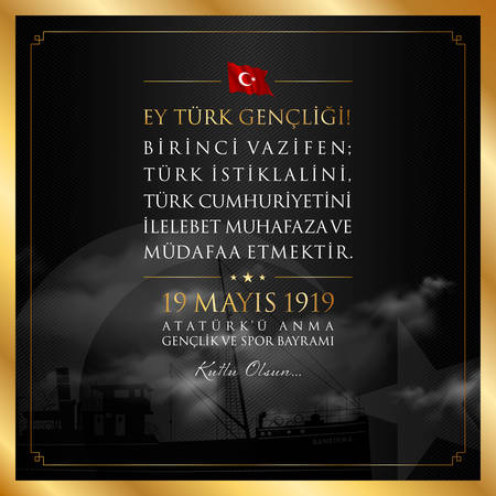 May 19, Turkish Commemoration of Ataturk, Youth and Sports Day.