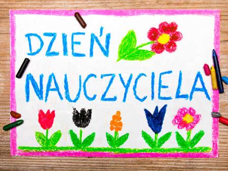 Colorful drawing - Polish Teachers Day card with words Dzie? Nauczyciela Stock Photo