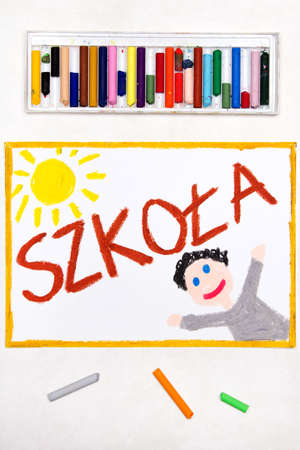 Colorful drawing. Polish word SCHOOL and happy student.