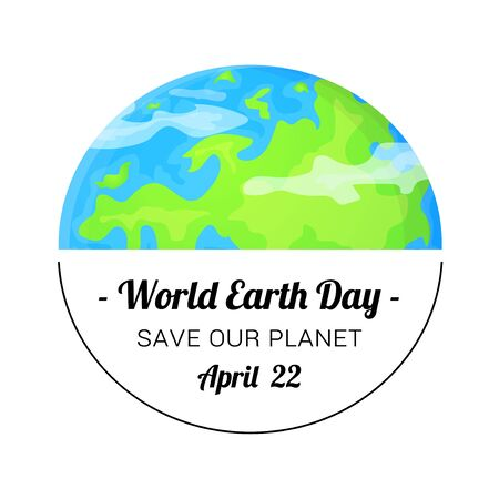 World Earth Day holiday card. Can be used as poster or banner. Possible concept save planet, global environment problem, ecology. Cartoon vector illustration isolated on white backgrond in flat style