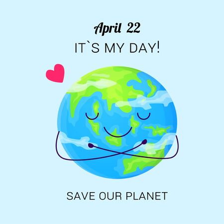 Cute save planet day poster. Earth with smiling face hugs herself. Stock vector illustration isolated on background Ilustração