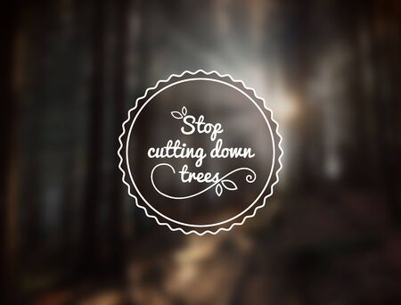 editable sign: Stop cutting down trees. Vector symbol on blurred wood background