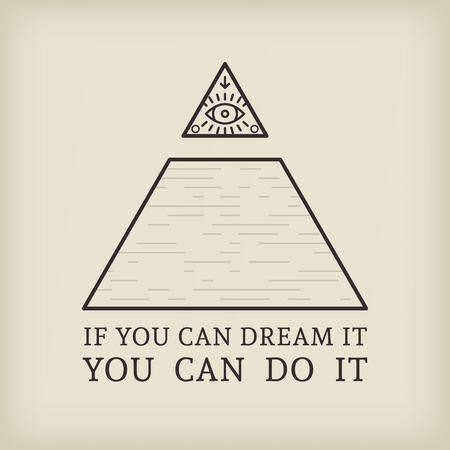 All seeing eye and motivational quote, if you can dream it, you can do it. Illustration