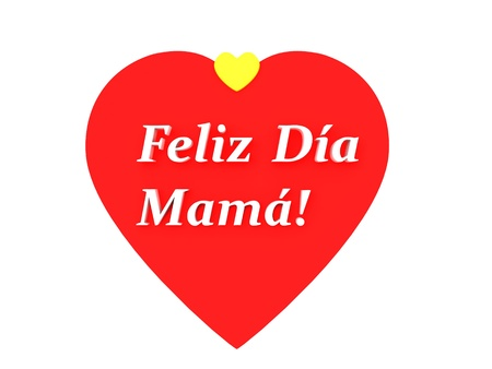 dia de la madre: the sentence feliz dia de la madre, happy mothers day in spanish