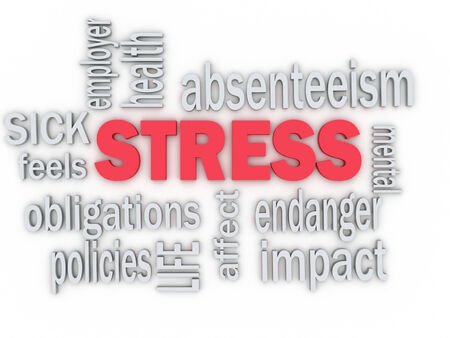 increasingly: 3d imagen concept wordcloud illustration of work stress