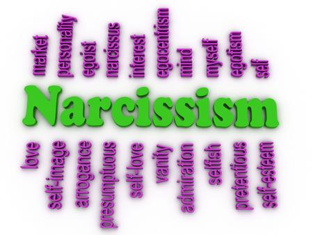 narcissist: 3d image Narcissism concept word cloud background