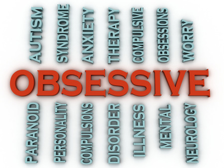 obsessive: 3d imagen Obsessive  issues concept word cloud background