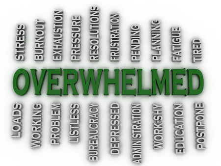 delegate: 3d imagen Overwhelmed  issues concept word cloud background Stock Photo
