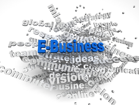 ebusiness: 3d image E-Business   issues concept word cloud background