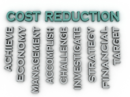 cost reduction: 3d image cost reduction   issues concept word cloud background