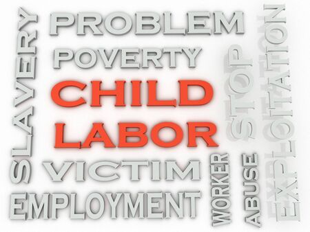 third age: 3d image Child Labor  issues concept word cloud background