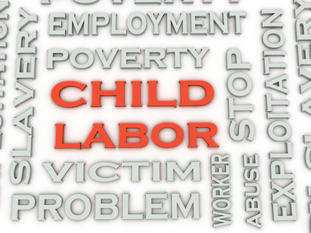 child of school age: 3d image Child Labor  issues concept word cloud background