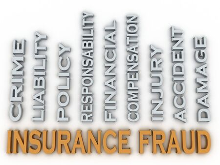 criminal activity: 3d image Insurance fraud issues concept word cloud background