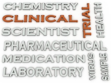 clinical trial: 3d image Clinical trial Experiment of a New Product word cloud concept