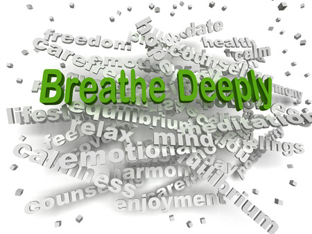 deeply: 3d image Breathe Deeply word cloud concept Stock Photo