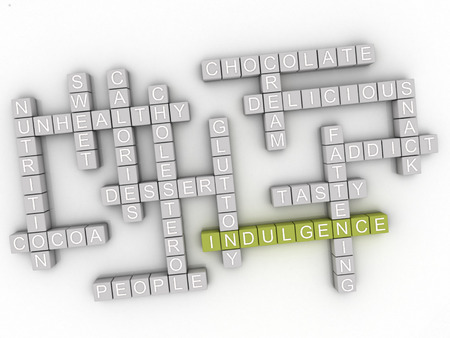indulging: 3d Indulgence word cloud concept