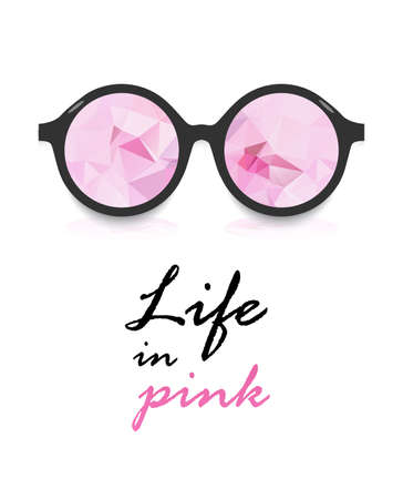 poster life in pink pink glasses and inscription on white background. pink polygonal glasses in black rim